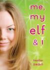 Me, My Elf & I - Heather Swain