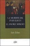 La muerte de Ivan Ilich ; El padre Sergio - Leo Tolstoy, León Tolstoi
