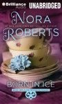 Born in Ice - Nora Roberts