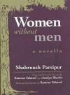 Women Without Men: A Novella - Shahrnush Parsipur