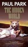 The Hidden World (A Princess of Roumania) - Paul Park