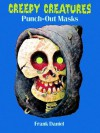 Creepy Creatures Punch-Out Masks - Frank Daniel