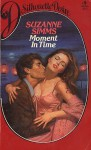 Moment In Time (Silhouette Desire, #9) - Suzanne Simms