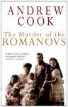 Murder Of The Romanovs - Andrew Cook