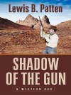 Shadow of the Gun: A Western Duo - Lewis B. Patten