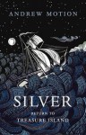 Silver: Return to Treasure Island - Andrew Motion
