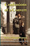 Confessions of a Convert - Robert Hugh Benson