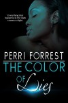 The Color of Lies - Perri Forrest