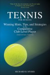 Tennis for Humans: Winning Hints, Tips, and Strategies for the Competitive Club Level Player - Richard B. Myers