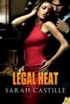 Legal Heat - Sarah Castille
