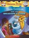 Thea Stilton and the Dragon's Code (Geronimo Stilton Special Edition) - Thea Stilton, Geronimo Stilton