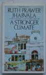 A Stronger Climate - Ruth Prawer Jhabvala