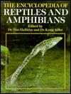 The Encyclopedia of Reptiles and Amphibians - Tim Halliday, Kraig Adler