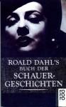Roald Dahl's Buch der Schauergeschichten - Benjamin Schwarz, Nils-Henning von Hugo, Roald Dahl, Ilse Strasmann