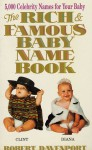 The Rich and Famous Baby Name Book: Thousand Celebrity Names for Your Baby - Robert Davenport