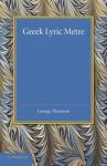 Greek Lyric Metre - George Thomson