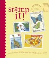 Stamp It!: The Ultimate Stamp Collecting Activity Book - Leslie Jonath