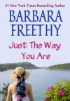 Just The Way You Are - Barbara Freethy