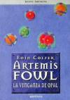 Artemis Fowl. La Venganza De Opal - Colfer Eoin