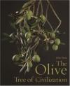 The Olive, Tree of Civilization - John Train