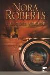 L'ultime Refuge (French Edition) - Régina Langer, Nora Roberts