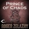 Prince of Chaos - Roger Zelazny, Wil Wheaton