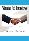 Winning Job Interviews - xled - Robert James
