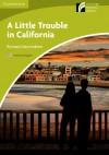 A Little Trouble in California Level Starter/Beginner American English Edition - Richard MacAndrew