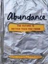 Abundance: The Future Is Better Than You Think - Peter H. Diamandis, Peter Diamandis, Arthur Morey, Peter H. Diamandis