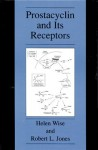 Prostacyclin and Its Receptors - Helen Wise, Robert L. Jones