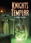 Knights Templar: A Secret History (Dark) - Graeme Davis, Darren Tan