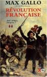 Révolution française, Tome 2 : Aux armes, citoyens! - Max Gallo