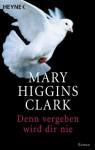 Denn Vergeben Wird Dir Nie - Mary Higgins Clark, Andreas Gressmann