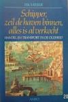 Schipper, Zeil De Haven Binnen, Alles Is Al Verkocht: Handel En Transport In De Oudheid (Dutch Edition) - Fik Meijer