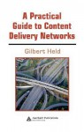 A Practical Guide to Content Delivery Networks - Gilbert Held
