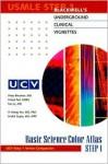 Blackwell's Underground Clinical Vignettes: Basic Science Color Atlas - Vikas Bhushan, Vishal Pall, Tao T. Le, Srishti Gupta, Yi Meng Yen
