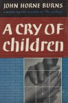 A Cry of Children - John Horne Burns