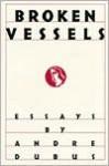 Broken Vessels - Andre Dubus
