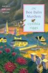 The Bee Balm Murders - Cynthia Riggs
