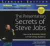 The Presentation Secrets of Steve Jobs: How to Be Insanely Great in Front of Any Audience - Carmine Gallo