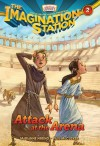 Attack at the Arena: 2 (AIO Imagination Station Books) - Paul McCusker, Marianne Hering