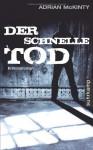 Der Schnelle Tod: Kriminalroman - Adrian McKinty, Kirsten Riesselmann