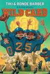 Wild Card (Barber Game Time Books) - Tiki Barber, Ronde Barber, Paul Mantell