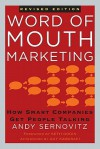 Word of Mouth Marketing: How Smart Companies Get People Talking, Revised Edition - Andy Sernovitz, Seth Godin, Guy Kawasaki