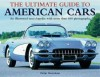 Ultimate Guide to American Cars: An Illustrated Encyclopedia with More Than 600 Photographs - Peter Henshaw