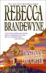 Destinys Daughter - Rebecca Brandewyne