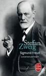 Sigmund Freud - La Guérison Par l'Esprit - Stefan Zweig, Alzir Hella, Hélène Denis-Jeanroy