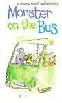 Monster On The Bus - Ellen Blance, Ann Cook, Quentin Blake