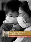 Medicine, Health, and Bioethics: Essential Primary Sources - K. Lee Lerner