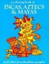 Incas, Aztecs and Mayas-Coloring Book - Bellerophon Books
